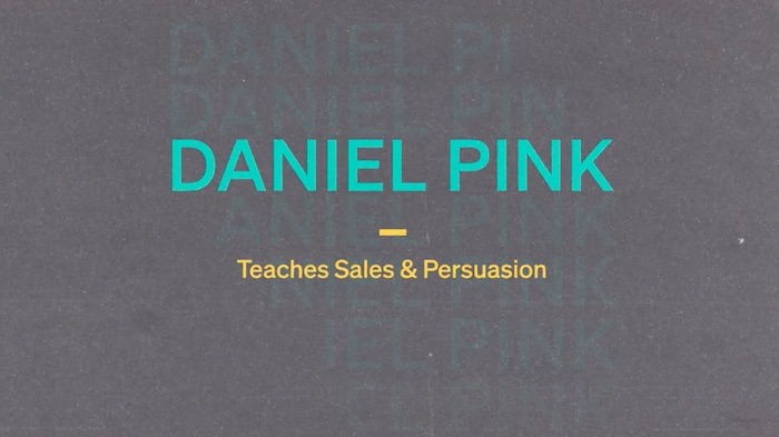 Daniel Pink Teaches Sales and Persuasion MasterClass